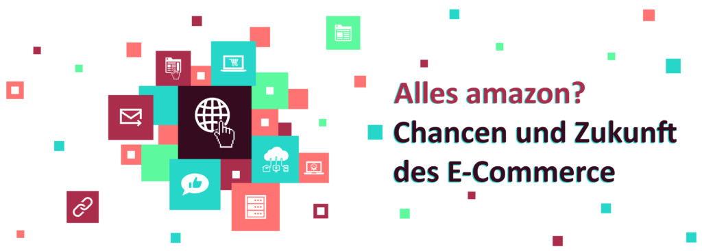 Alles amazon? Chancen und Zukunft des E-Commerce