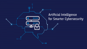 Artificial Intelligence for Smarter Cybersecurity