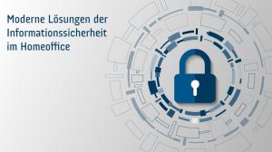 """cyberTREFF digital: """"Moderne Lösungen der Informationssicherheit im Homeoffice"""""""